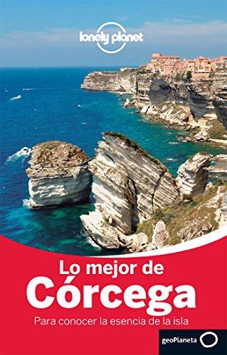 Lo mejor de Córcega 1 (Guías Lo mejor de Ciudad Lonely Planet)