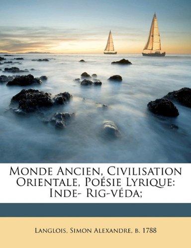 Monde Ancien, Civilisation Orientale, Poesie Lyrique: Inde- Rig-Veda;