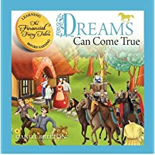 The Financial Fairy Tales: Dreams Can Come True [ THE FINANCIAL FAIRY TALES: DREAMS CAN COME TRUE ] by Britton, Daniel (Author ) on Jan-22-2010 Paperback