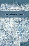 Art, médium, média