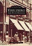 Kreuzberg. Alte Bilder erzählen (ArchivbilderNEU) - Falk-Rüdiger Wünsch