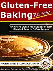 Gluten Free Baking Recipes - 30 Simple and Easy Gluten Free Baking Recipes (Gluten Free Baking Recipes, Gluten-Free Recipes Book 1) (English Edition)