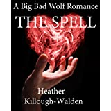 The Spell (The Big Bad Wolf Series Book 3) (English Edition)