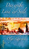 Das weiße Land der Seele - Olga Kharitidi