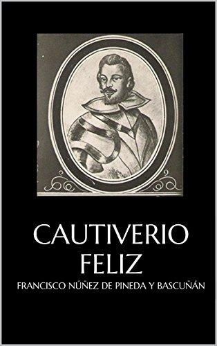 Cautiverio feliz de [Bascuñán, Francisco Núñez de Pineda y]