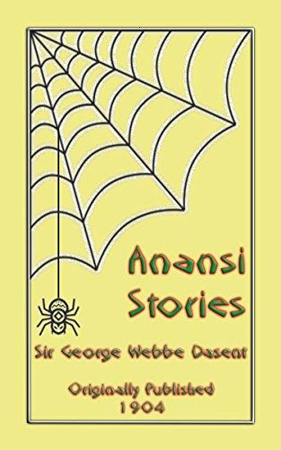 ANANSI STORIES - 13 West African Anansi Children's Stories: 13 Anansi, or Aunt Nancy, Stories for children (English Edition)