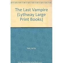 The Last Vampire (Lythway Large Print Books)