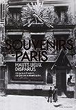 Souvenirs de Paris : hauts lieux disparus : ce qu'ils étaient, ce qui les a remplacés | Legrand, François (19..-....) - historien de Paris. Auteur