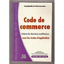 Encyclopédie du droit marocain N° 31 : Code de commerce marocain incluant les dernières modifications avec les textes d'application