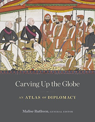 Carving Up the Globe: An Atlas of Diplomacy por Malise Ruthven