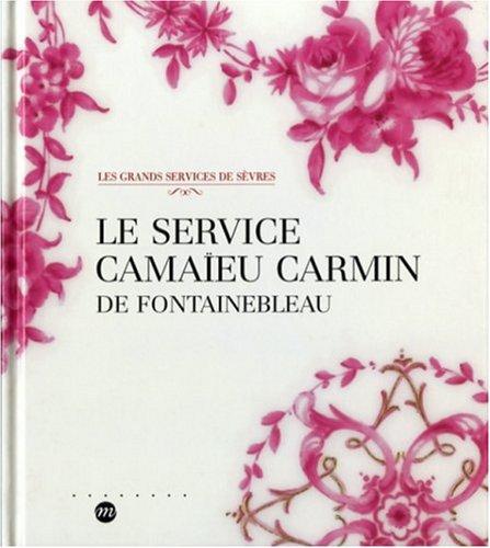 Le service camaïeu carmin de Fontainebleau
