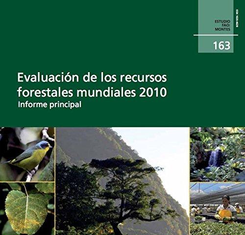 Evaluacion de Los Recursos Forestales Mundiales 2010: Informe Principal (Estudios Fao Montes) por Food and Agriculture Organization of the United Nations