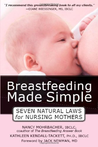 Breastfeeding Made Simple: Seven Natural Laws for Nursing Mothers by Nancy Mohrbacher (2005-10-15)