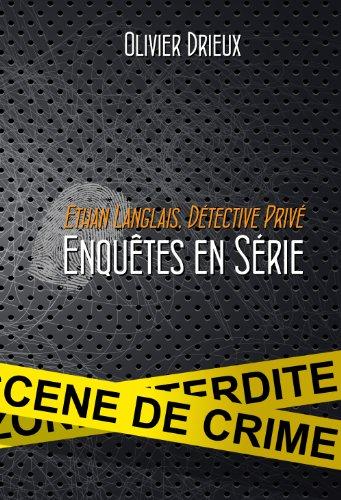 Ethan Langlais, détective privé - Enquêtes en série (Vol.1)