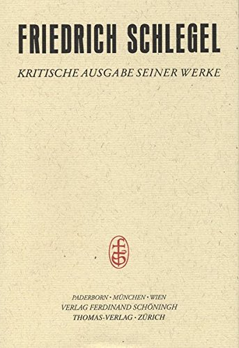 Friedrich Schlegel - Kritische Ausgabe seiner Werke - Abteilung II: Friedrich Schlegel - Kritische Ausgabe seiner Werke: Bd. XV,2: Kölner Vorlesung ... und Kommentar herausgegeben von Hans Dierkes