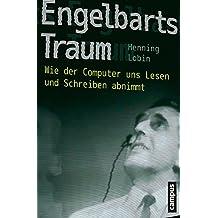 Engelbarts Traum: Wie der Computer uns Lesen und Schreiben abnimmt