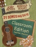 21 Songs in 6 Days Classroom Edition: Teacher Manual