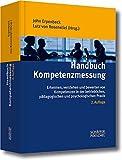 Handbuch Kompetenzmessung: Erkennen, verstehen und bewerten von Kompetenzen in der betrieblichen, pädagogischen und psychologischen Praxis -