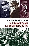La France dans la guerre de 39-45