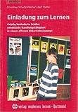 Einladung zum Lernen: Geistig behinderte Schüler entwickeln Handlungsfähigkeit in einem offenen Unterrichtskonzept