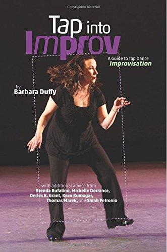 Tap Into Improv: A Guide to Tap Dance Improvisation por Barbara Duffy