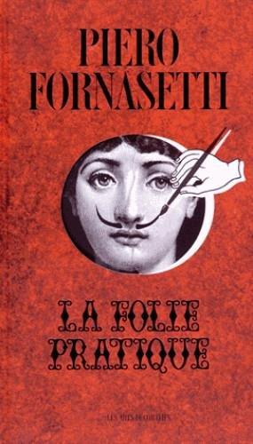Piero Fornasetti : La folie pratique por Patrick Mauriès
