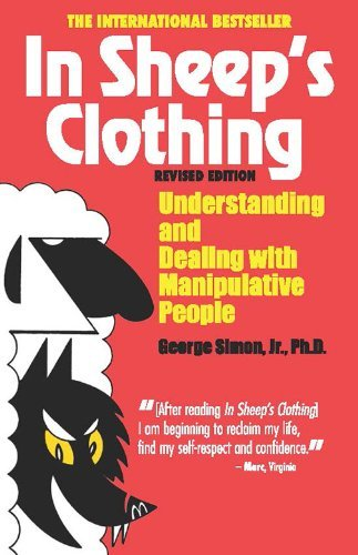 In Sheep's Clothing: Understanding and Dealing with Manipulative People (English Edition)
