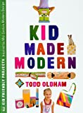 Kid Made Modern by Todd Oldham (2009-11-01)