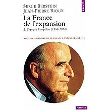 France de l'expansion (1969-1973). L'Apogée Pompidou (La): L'Apogée Pompidou