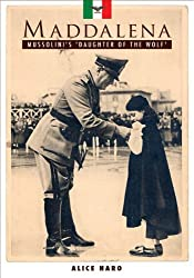 Maddelana - Mussolini's 'Daughter of the Wolf'