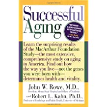 Successful Aging: Learn the Surprising Results of the MacArthur Foundation Study