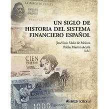 Un siglo de historia del Sistema Financiero Español (Libros Singulares (Ls))