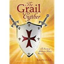The Grail Cypher: The Secrets of Arthurian History Revealed by Ralph Ellis (2016-01-14)