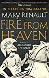 Fire from Heaven: A Novel of Alexander the Great: A Virago Modern Classic (Alexander The Great Trilogy Book 1)