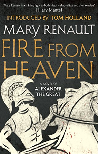 fire-from-heaven-a-novel-of-alexander-the-great-a-virago-modern-classic-alexander-the-great-trilogy-