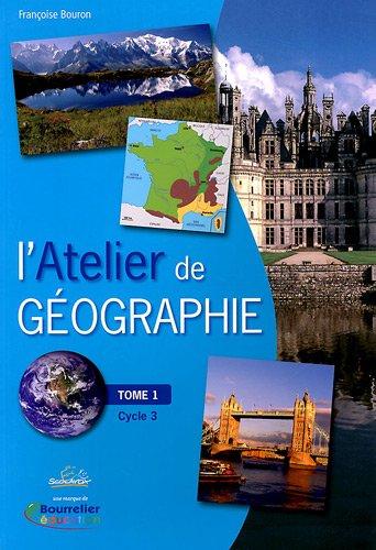 L'Atelier de géographie : Tome 1