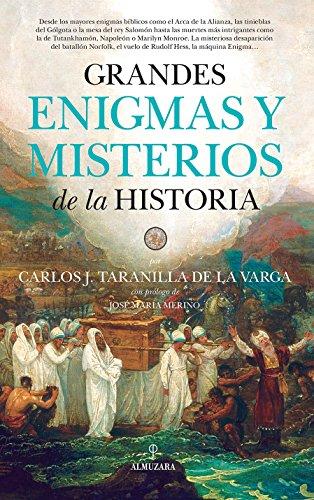 Grandes enigmas y misterios de la Historia por Carlos Javier Taranilla de la Varga