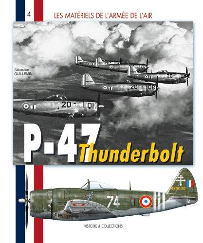 P-47 Thunderbolt Francais: 1943-1960 (Les Materials de l'Armee de l'air) par Sebastien Guillemin