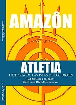 AMAZON & ATLETIA. Historia de las Islas de los Dioses