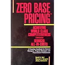 Zero Based Pricing: Achieving World Class Competitiveness Through Reduced All-in-costs