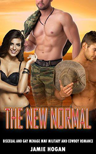 The New Normal: Bisexual and Gay Threesome MMF Military and Cowboy Romance (English Edition)