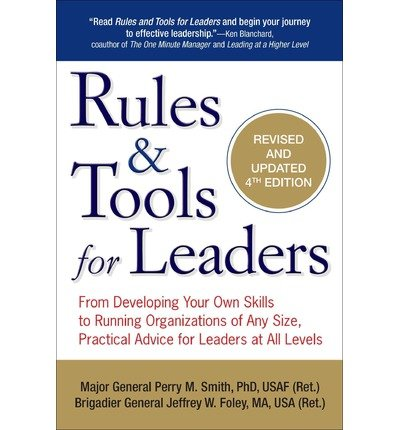 Rules & Tools for Leaders: From Developing Your Own Skills to Running Organizations of Any Size, Practical Advice for Leaders at All Levels (Perigee books) (Paperback) - Common