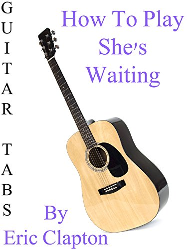 how-to-play-shes-waiting-by-eric-clapton-guitar-tabs-ov