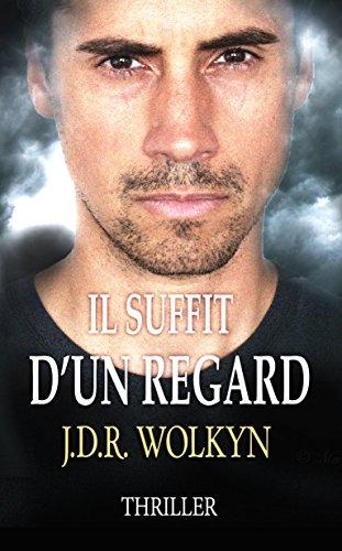 Il suffit d'un regard - J.D.R. Wolkyn (2018)