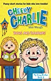 Cheeky Charlie: Bugs and Bananas (My Crazy Brother Book 2)