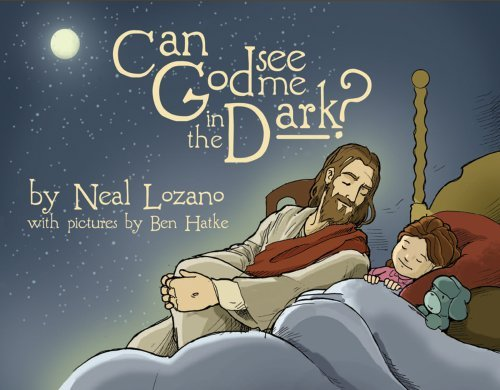 Can God See Me in the Dark? by Neal Lozano (2007-07-01)