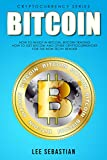 Bitcoin: Bitcoin Investing, Bitcoin Trading, How To Get Bitcoin And Cryptocurrency - For The Non-Tech Reader