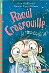 Raoul Craspouille, 4�:�Le virus du g�nie