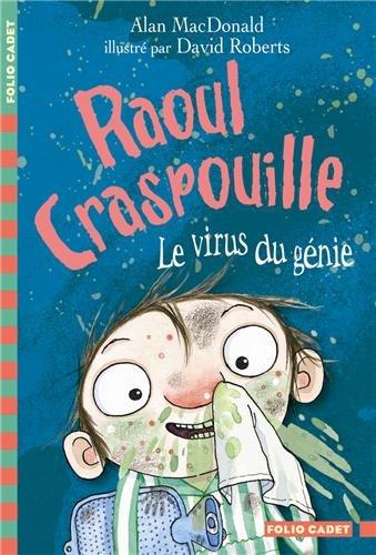 Raoul Craspouille, 4:Le virus du gnie