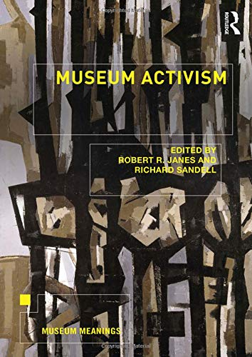 Museum Activism (Museum Meanings) - Art Science Museum